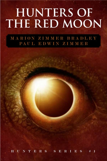 Hunters of the Red Moon ebook by Marion Zimmer Bradley,Paul Edwin Zimmer