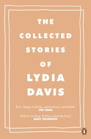 The Collected Stories of Lydia Davis ebook by Lydia Davis