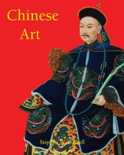 Chinese Art ebook by Stephen W. Bushell