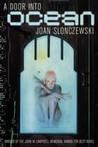 A Door Into Ocean ebook by Joan Slonczewski