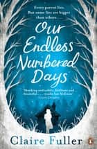 Our Endless Numbered Days ebook by
