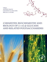 Chemistry, Biochemistry, and Biology of 1-3 Beta Glucans and Related Polysaccharides ebook by