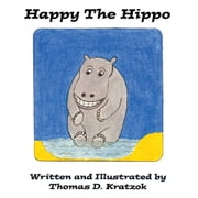Happy The Hippo ebook by Thomas D. Kratzok