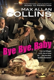Bye Bye, Baby ebook by Max Allan Collins