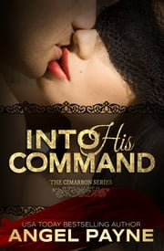 Into His Command -- A Contemporary Romance - The Royals of Arcadia Island ebook by Angel Payne