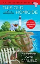 This Old Homicide eBook by Kate Carlisle