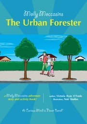 The Urban Forester - Molly Moccasins ebook by Victoria Ryan O'Toole,Urban Fox Studios