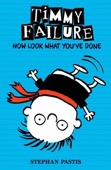 Timmy Failure: Now Look What You've Done ebook by Stephan Pastis