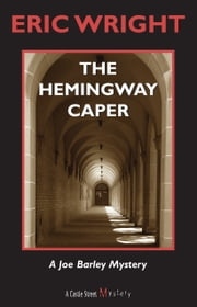 The Hemingway Caper - A Joe Barley Mystery ebook by Eric Wright