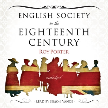 English Society in the Eighteenth Century audiobook by Roy Porter