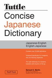 Tuttle Concise Japanese Dictionary - Japanese-English English-Japaneses ebook by Samuel E. Martin,Sayaka Khan,Fred Perry