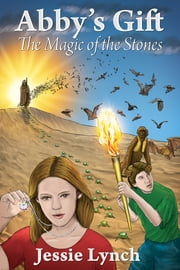 Abby's Gift - The Magic of the Stones ebook by Jessie Lynch