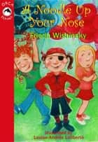 A Noodle Up Your Nose ebook by Frieda Wishinsky,Louise-Andree Laliberte