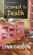 Sconed to Death ebook by Lynn Cahoon