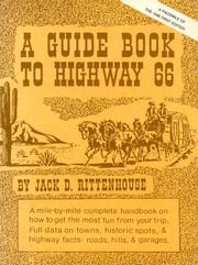 A Guide Book to Highway 66 ebook by Jack D. Rittenhouse