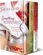 Something Borrowed Boxset Books 1-3 - Something Borrowed ebook by Louisa George