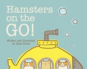 Hamsters on the Go ebook by Kass Reich