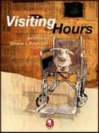 Visiting Hours ebook by Shane Koyczan