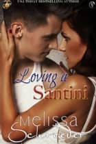 Loving a Santini ebook by Melissa Schroeder