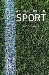 A Philosophy of Sport ebook by Steven Connor