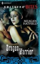 Dragon Warrior ebook by Meagan Hatfield