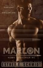 Marlon Neon Marksman MC eBook by Esther E. Schmidt