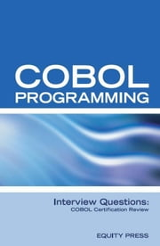 COBOL Programming Interview Questions: COBOL Job Interview Preparation ebook by Equity Press
