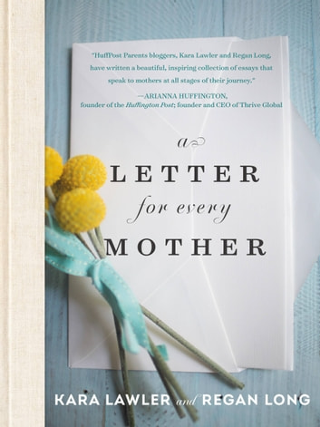 A Letter for Every Mother ebook by Kara Lawler,Regan Long