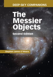 Deep-Sky Companions: The Messier Objects ebook by Stephen James O'Meara