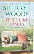 Feels Like Family eBook par Sherryl Woods