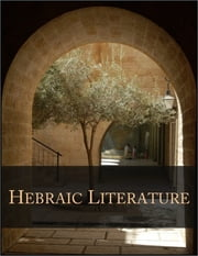 Hebraic Literature: Translations from the Talmud, Midrashim and Kabbala ebook by Harris Maurice H.