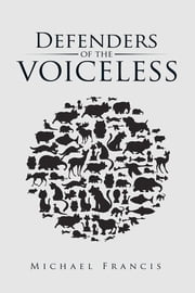 Defenders of the Voiceless ebook by Michael Francis