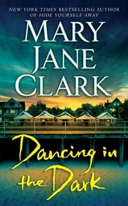Dancing in the Dark ebook by Mary Jane Clark