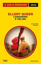 L'assassino è tra noi (Il Giallo Mondadori) ebook by Ellery Queen
