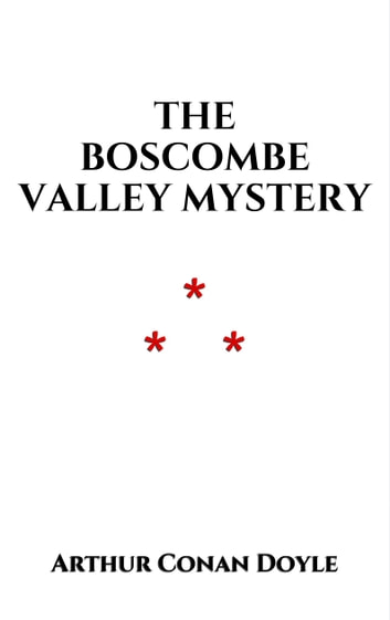 The Boscombe Valley Mystery ebook by Arthur Conan Doyle