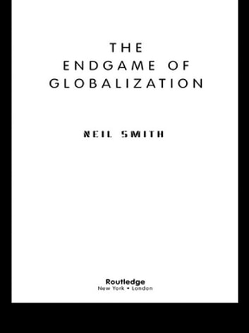 The Endgame of Globalization ebook by Neil Smith