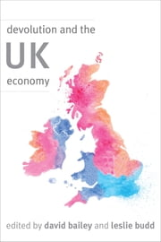 Devolution and the UK Economy ebook by David Bailey,Leslie Budd