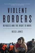 Violent Borders ebook by Reece Jones