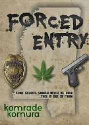 Forced Entry ebook by komrade komura