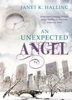 An Unexpected Angel ebook by Janet Halling