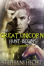 The Great Unicorn Hunt Begins ebook by Stephani Hecht