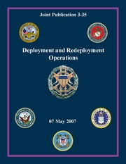 Deployment and Redeployment: Joint Publication 3-35 ebook by Chairman of the Joint Chiefs of Staff