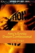 Amy's Erotic Dream Confessional ebook by