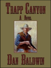 Trapp Canyon ebook by Dan Baldwin