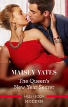 The Queen's New Year Secret 電子書 by Maisey Yates
