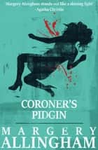 Coroner's Pidgin ebook by Margery Allingham