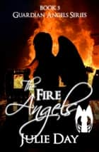 The Fire Angels ebook by Julie Day