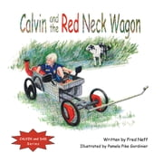 Calvin and the Red Neck Wagon ebook by Fred Neff,Pamela Pike Gordinier