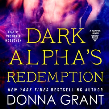 Dark Alpha's Redemption - A Reaper Novel audiobook by Donna Grant