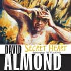 Secret Heart audiobook by David Almond